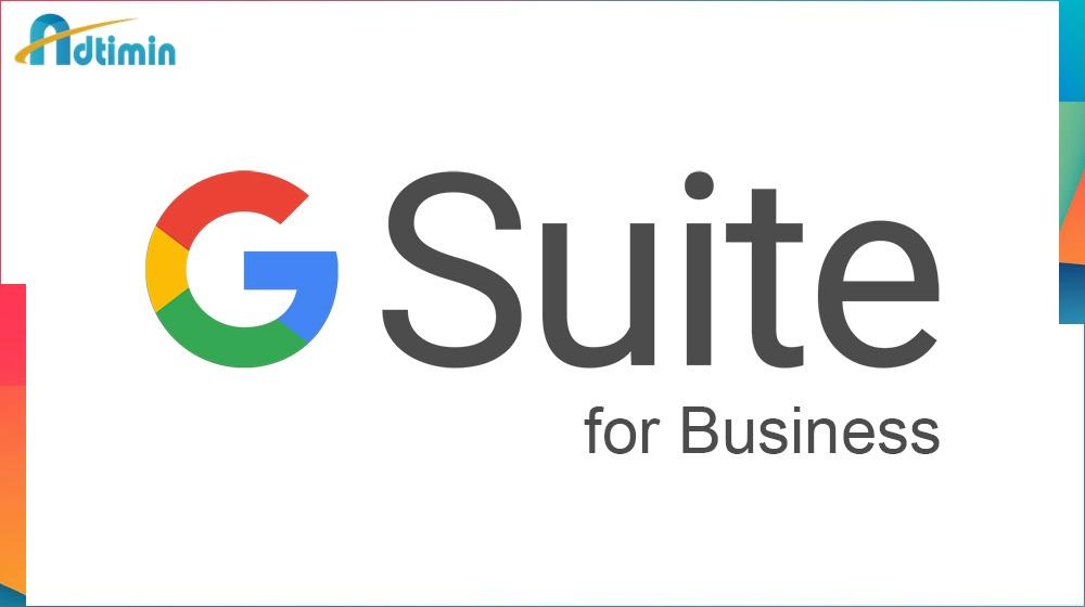 G Suite – Giải pháp hoàn hảo cho doanh nghiệp thời đại kỷ nguyên số